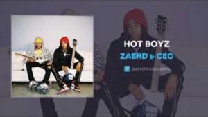 ZaeHD X CEO - HOT BOYZ